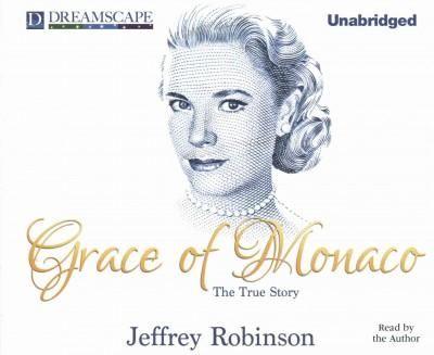 Grace of Monaco: The True Story