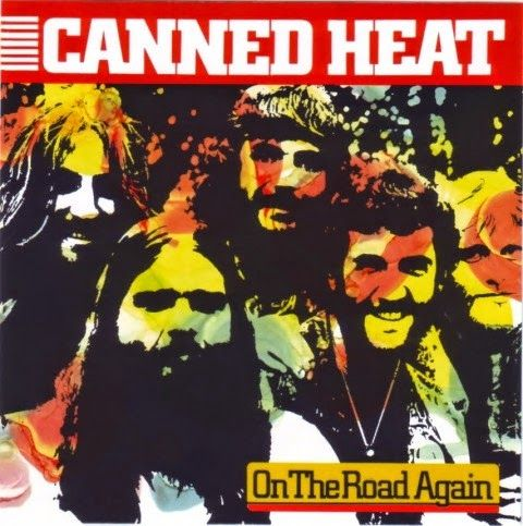 That was yesterday: Canned Heat - On The Road Again [HQ]