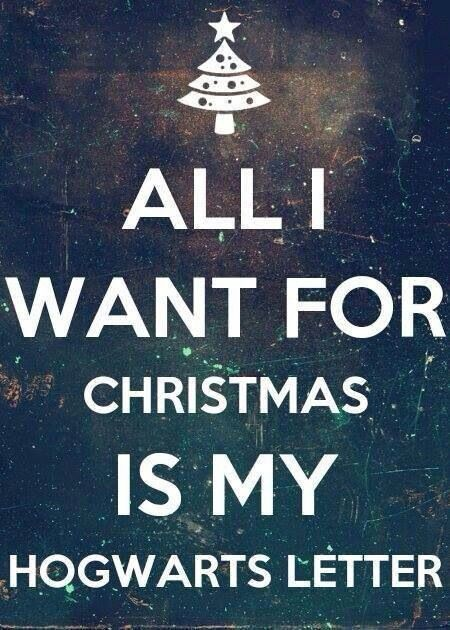 all i want for christmas is my hogwarts letter Even after ...