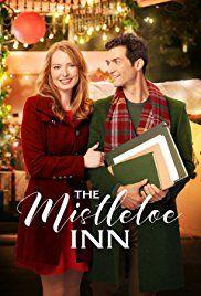 The Mistletoe Inn Tv Movie 2017 Imdb Unleashing Your Inner Talent Hallmark Christmas Movies Hallmark Channel Christmas Movies Family Christmas Movies