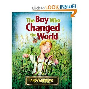 The Boy Who Changed the World: Andy Andrews: 9781400316052: Amazon.com: Books