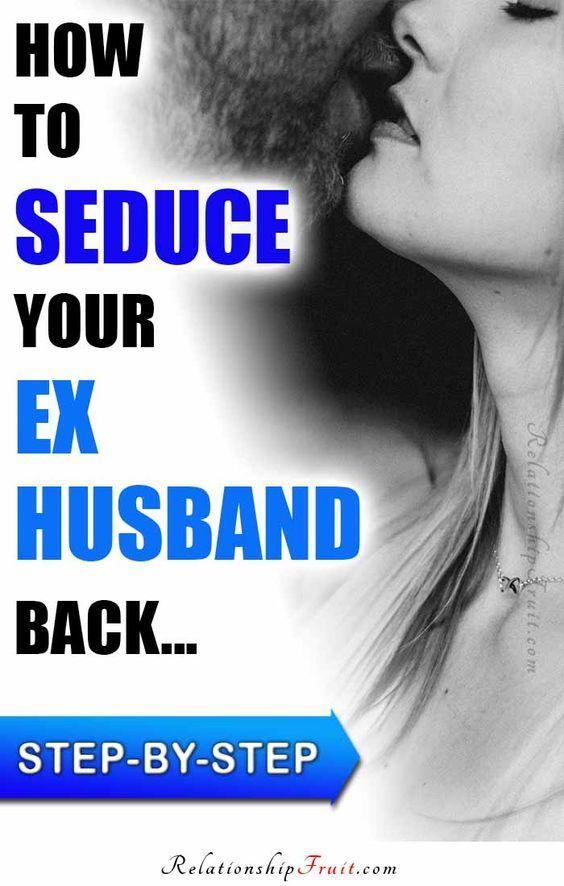 How to get my ex husband back after divorce
