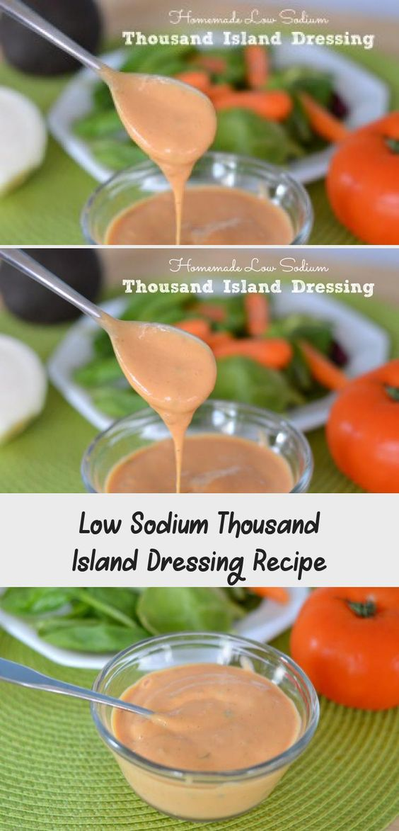 Low Sodium Thousand Island Dressing Recipe Diet Recipe In 2020 Heart Healthy Recipes Low Sodium Homemade Recipes Healthy Recipes