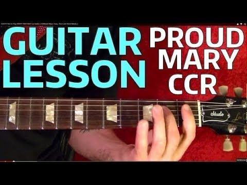 Proud Mary Chords By Creedence Clearwater Revival Learn This Hit Rock Song On Guitar G Basic Guitar Lessons Blues Guitar Lessons Guitar Lessons For Beginners