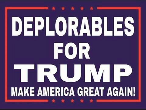 Deplorables for Trump. I'll gladly join that group!!!
