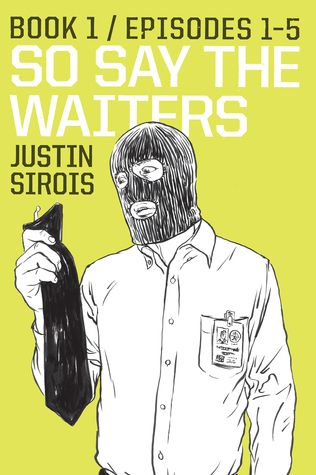 So Say the Waiters, Book 1 by Justin Sirois