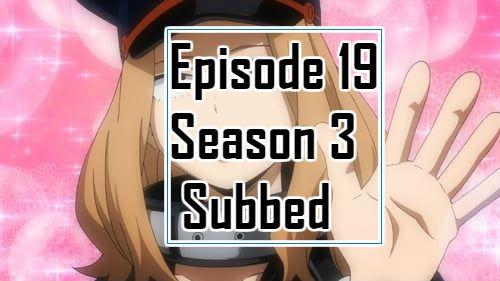 My Hero Academia Season 3 Episode 19 English Subbed My Hero
