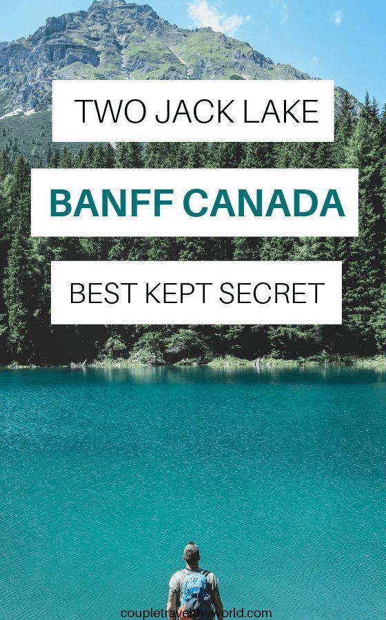 Two Jack Lake Hike Banff S Best Kept Secret Or Fish Canoe Camp Alberta Travel Canadian Road Trip Canada Travel