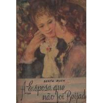 A Esposa Que Não Foi Beijada - Berta Ruck