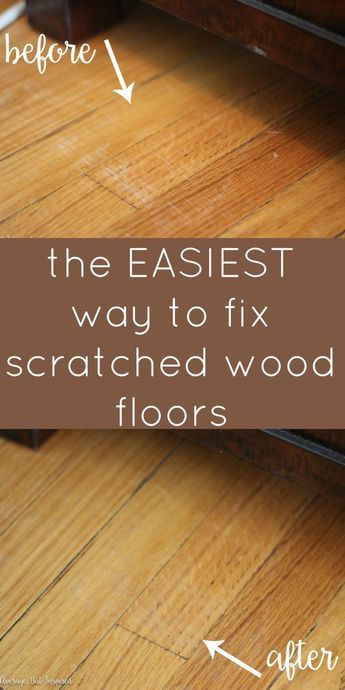 15 Wood Floor Hacks Every Homeowner Needs To Know Cleaning Wood Floors Hardwood Floor Scratches Scratched Wood
