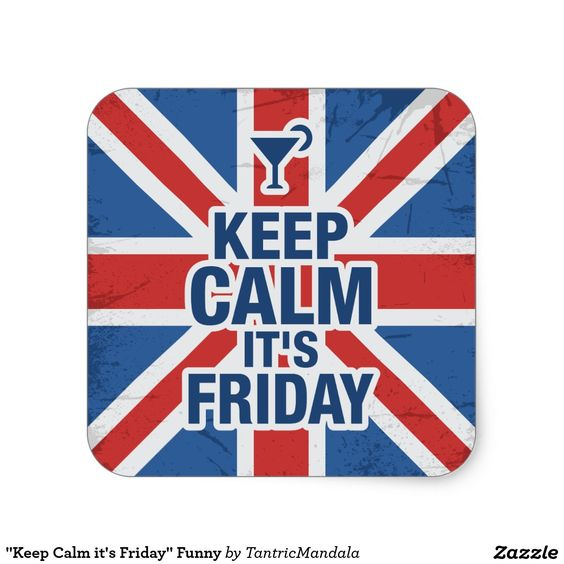"""Keep Calm it's Friday"" Funny Square Sticker"