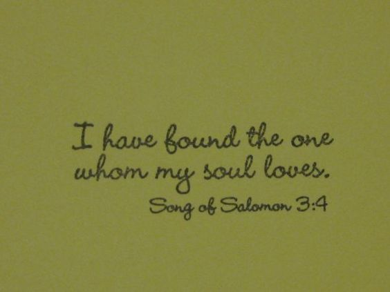 i have found the one whom my soul loves - Google Search