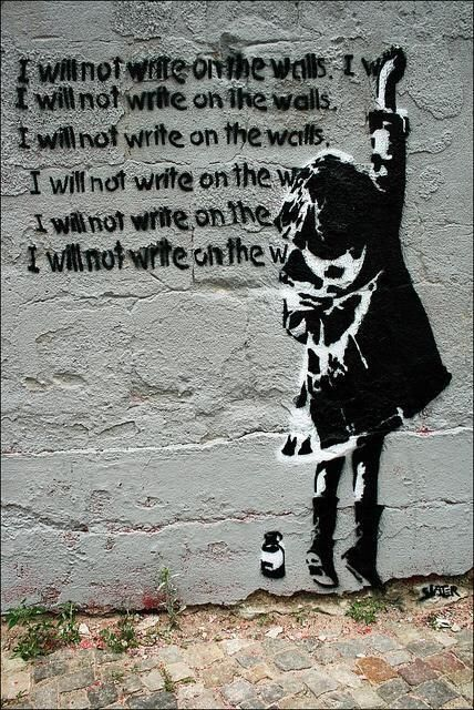 i will not write on the walls via banksy streetart pinterest i will the wall and the o. Black Bedroom Furniture Sets. Home Design Ideas