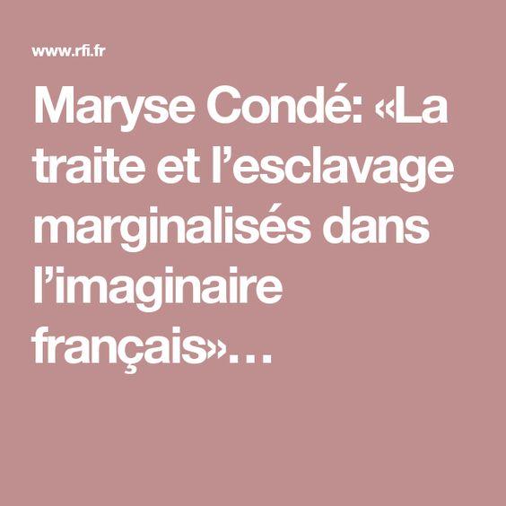 Maryse Condé: «La traite et l'esclavage marginalisés dans l'imaginaire français»…
