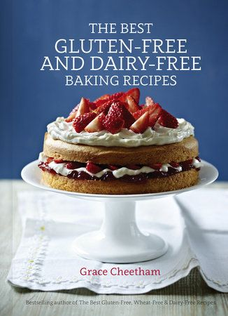 The Best Gluten-Free and Dairy-Free Baking Recipes by Grace Cheetham: 9781848991996 | PenguinRandomHouse.com: Books