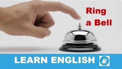 Ring A Bell English Idiom Ea Learning English English Idioms Learn English Idioms