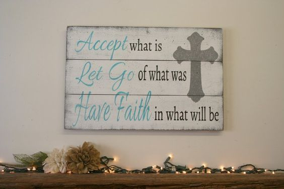 Amazon.com: Accept What Is Let Go Of What Was Have Faith In What Will Be Wood Pallet Inspirational Sign: Handmade