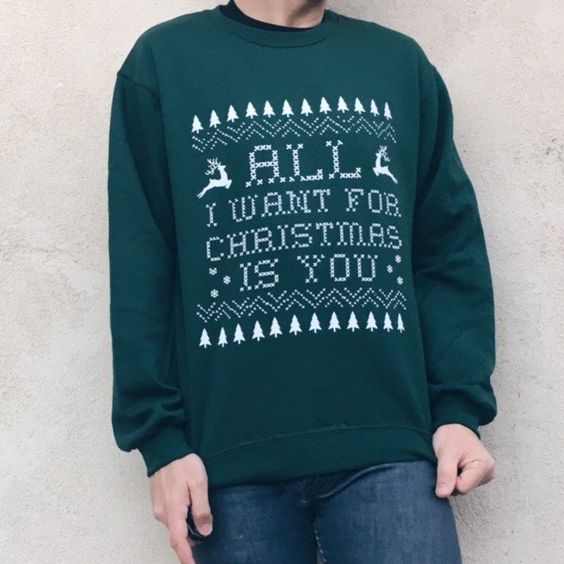 All I Want For Christmas Is You Sweatshirt (Mariah Carey) at totally good time