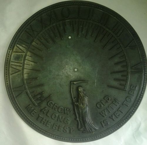 VINTAGE METAL BRASS BRONZE SUNDIAL GROW OLD ALONG WITH ME THE BEST IS YET TO BE