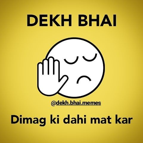 Follow Dekh Bhai Memes Love Tflers Tweegram Photooftheday 20likes Amazing Smile Follow4follow Like4l Fun Quotes Funny Funny Quotes Crazy Funny Memes
