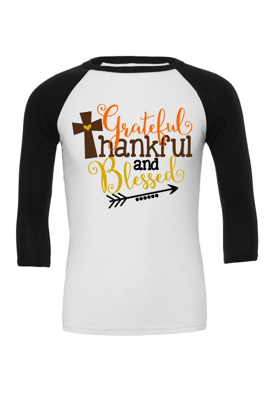 Grateful thankful and blessed - Thankful shirt - Thanksgiving shirt - thankful and blessed - fall raglan - cute fall shirt - fall apparel by JoyfullyBowtique on Etsy https://www.etsy.com/listing/477281669/grateful-thankful-and-blessed-thankful