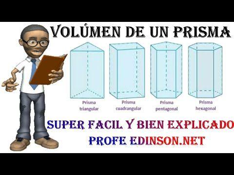 Volumen De Un Prisma Triangular Rectangular Cuadrangular Pentagonal Hexagonal Paso A Paso Youtube Volumen De Un Prisma Volumen Del Prisma Prismas