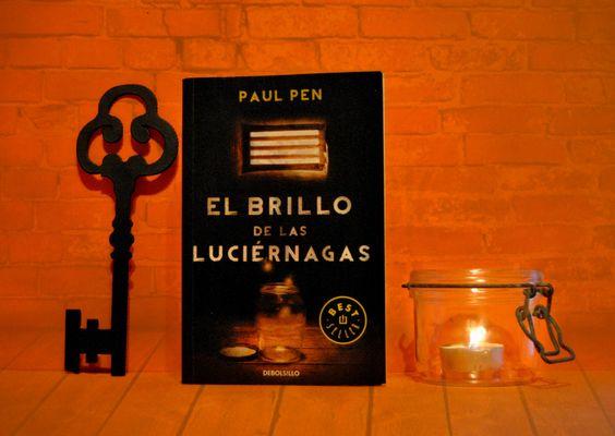 RESEÑA: EL BRILLO DE LAS LUCIÉRNAGAS DE PAUL PEN Foto by Mónica:
