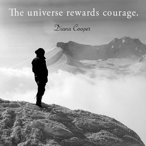 The universe rewards courage.