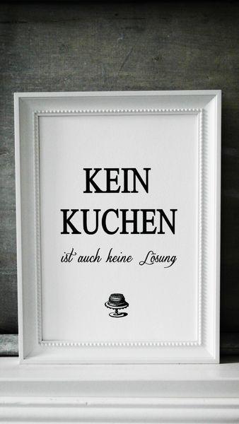 """Kunstdruck, Typoplakat """"Kein Kuchen ist auch keine Lösung"""" // art print, typo poster, cake by SCHILDERMANUFAKTUR   ---  homestyle-accessoires  --- via DaWanda.com"""