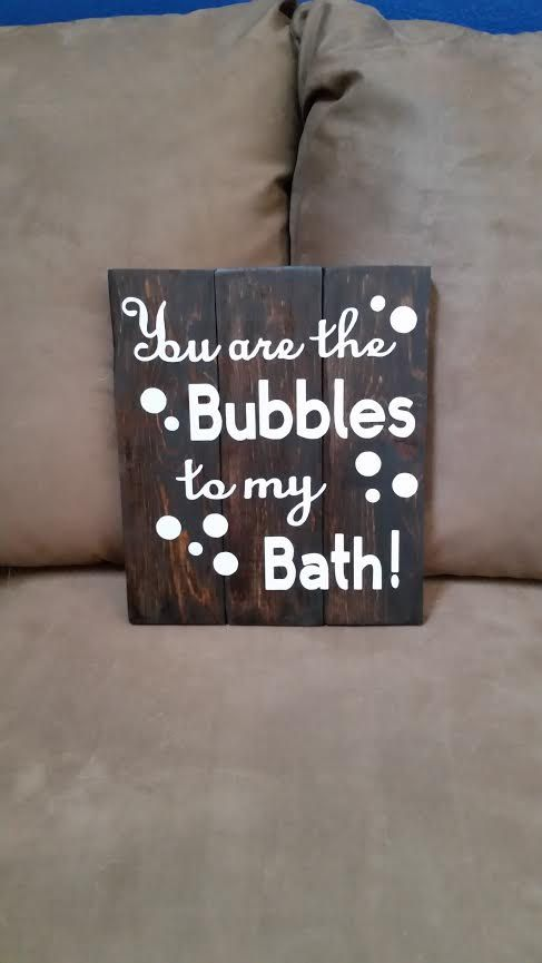 You Are The Bubbles To My Bath   Wood Sign   Pallet Sign   Bathroom Decor. You Are The Bubbles To My Bath   Bathroom Decor   Bubbles