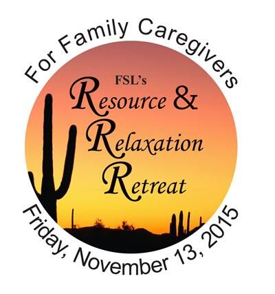 Join us for FSL's Resource and Relaxation Event in honor of Family Care Giver month in November!