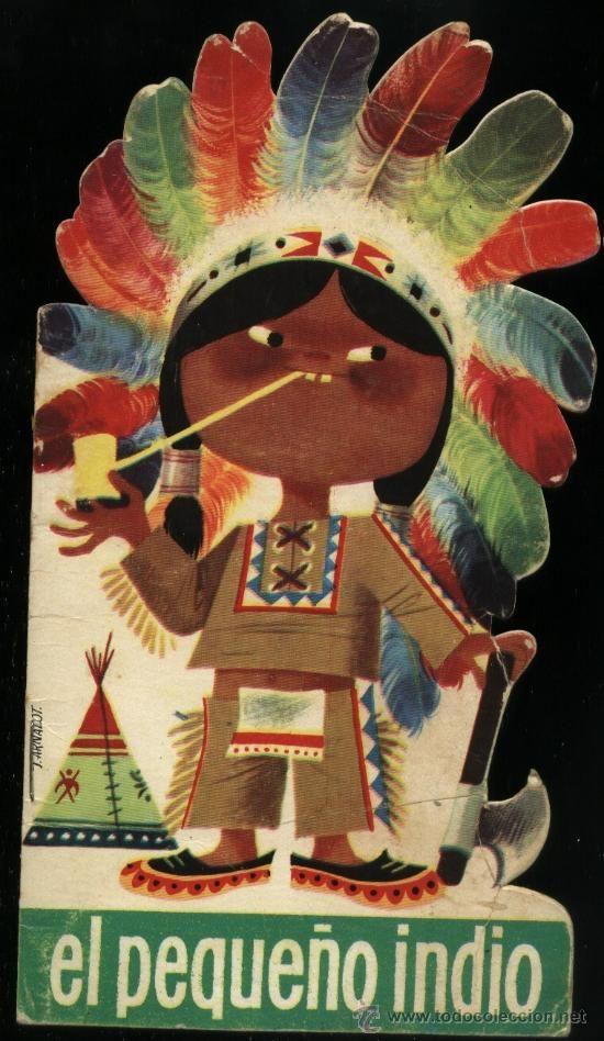 CUENTO TROQUELADO EL PEQUEÑO INDIO ED. ARNALOT 1963 COLECCION PARVULIN: