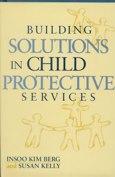 Building Solutions in Child Protective Services