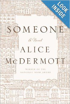 Someone: A Novel - Lease Books - F MCD - Check Availability at: http://library.acaweb.org/search~S17?/tsomeone/tsomeone/1%2C18%2C24%2CB/frameset&FF=tsomeone&1%2C1%2C/indexsort=-