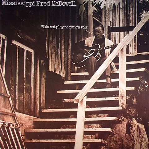 Mississippi Fred McDowell I Do Not Play No Rock n Roll – Knick Knack Records