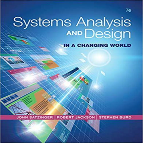 Systems Analysis And Design In A Changing World 7th Edition By Satzinger Jackaon And Burd Test Bank Home Testbanks And Solutions World 7 Project Management Principles Test Bank