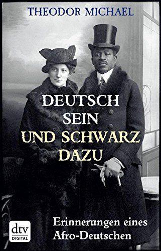 Deutsch sein und schwarz dazu: Erinnerungen eines Afro-Deutschen (dtv Sachbuch)