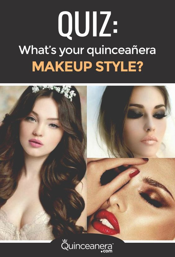 Quiz What 39 S Your Quinceanera Makeup Style Make Up Suits And The O 39 Jays