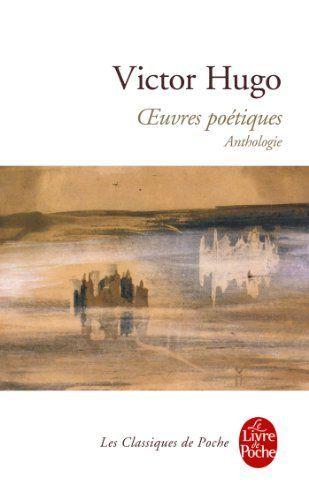 Oeuvres poétiques : Anthologie (Classiques t. 16081) de Victor Hugo, http://www.amazon.fr/dp/B00C7SDDDY/ref=cm_sw_r_pi_dp_Mc80vb0XEKQBE