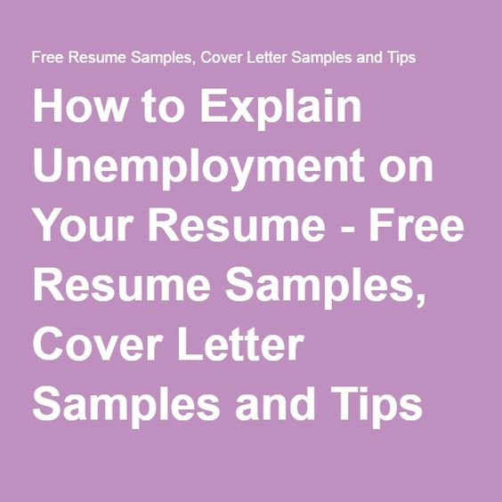 How To Explain Unemployment On Your Resume - Free Resume Samples
