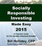 Free Kindle Book -  [Business & Money][Free] Socially Responsible Investing Made Easy 2015: A Practical Guide for the socially conscious investor