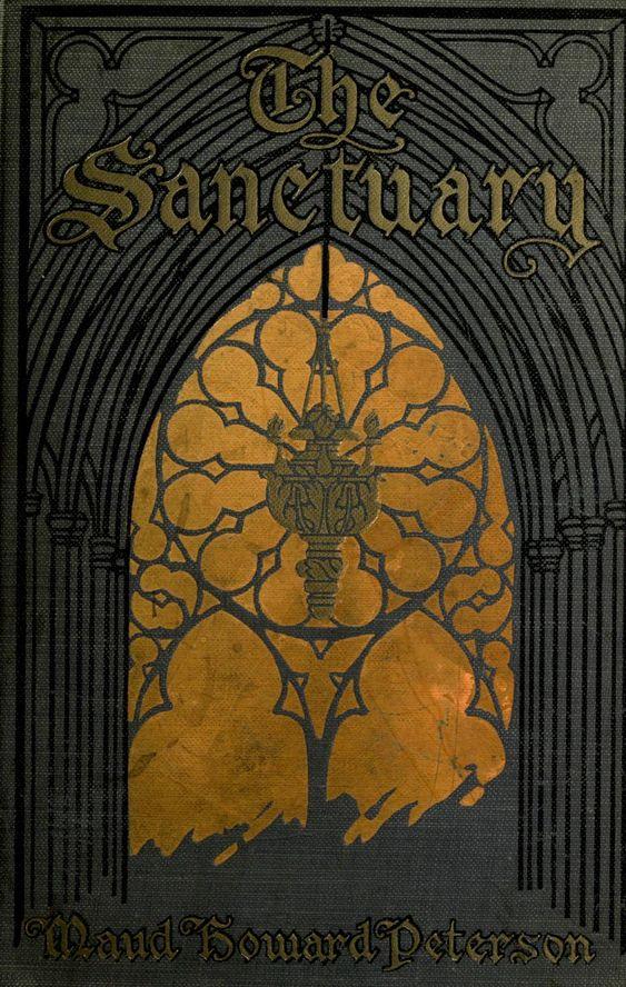 The Sanctuary by Maud Howard Peterson, Boston: Lothrop, Lee & Shepard, 1912