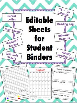 Need a way to keep your students organized? Want to communicate better with parents at home? These EDITABLE sheets will help you accomplish both. Included in the editable student binder sheets are:- Parent Letter- Goal Sheet- Password/Website Tracker- Test Data Sheets- '15 - '16 Calendar- Reading Log- Behavior Recorder (within the calendar)- Weekly Spelling ListDownloaded with PowerPoint - can be edited to meet the needs of your classroom.