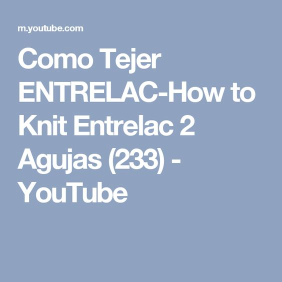 Como Tejer ENTRELAC-How to Knit Entrelac 2 Agujas (233) - YouTube