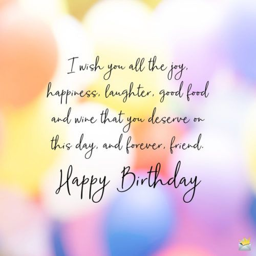 The Best Birthday Greetings For A Friend With Images Birthday Wishes For Friend Happy Birthday Quotes For Friends Happy Birthday Dear Friend