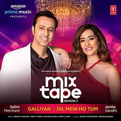 Galliyan Dil Mein Ho Tum T Series Mixtape Season 2 Mp3 Song Download 320kbps Mp3 Song Download Mp3 Song Mixtape