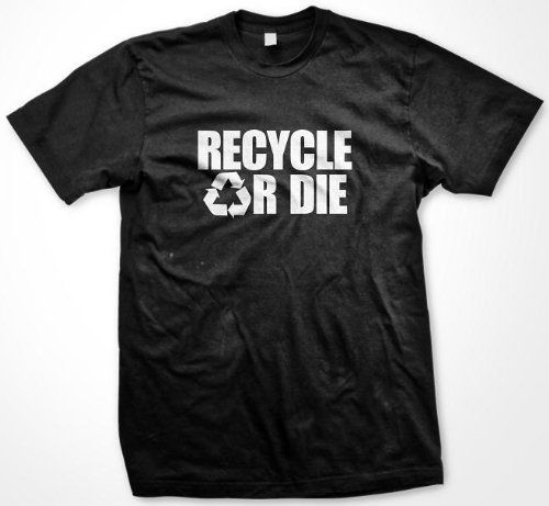 Recycle Or Die T-shirt Mens Environmental Humor Hilarious Funny Shirts (Many Colors Available) Medium Kelly Green