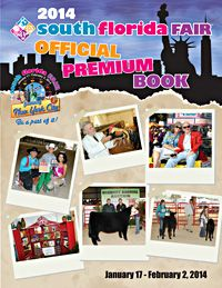 The 2014 South Florida Fair Official Premium Book is online!  If you would like to enter a contest or exhibit at the Fair, use the forms, rules and classes available in the Premium Book.