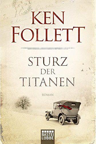 Sturz der Titanen: Die Jahrhundert-Saga von Ken Follett…