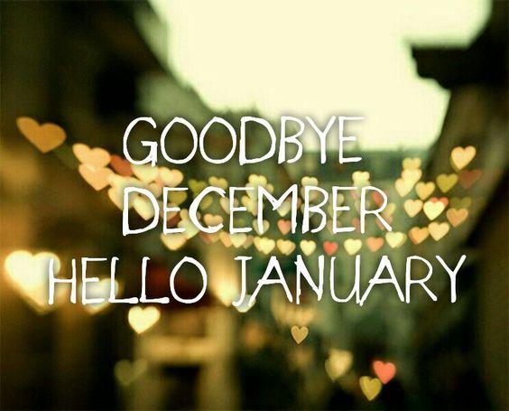 Goodbye December...Hello January